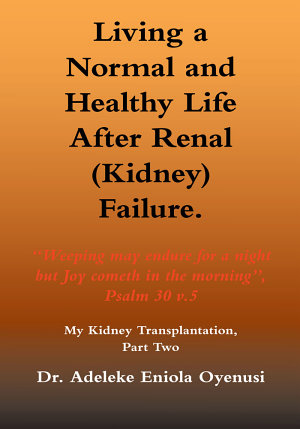 Living a Normal   Healthy Life After Renal  Kidney  Failure