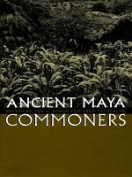 Ancient Maya Commoners PDF