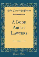 A Book about Lawyers (Classic Reprint)