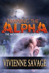 Training the Alpha: A Wolf Shifter Paranormal Romance