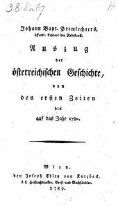 Auszug der österr. Geschichte von den ersten Zeiten bis auf das Jahr 1780