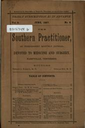 Southern Practitioner: An Independent Monthly Journal Devoted to Medicine and Surgery, Volume 9, Issue 6