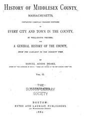 History of Middlesex County, Massachusetts: Containing Carefully Prepared Histories of Every City and Town in the County, Volume 2