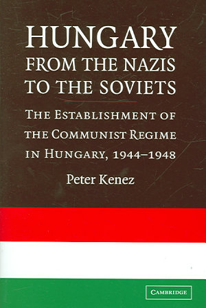 Hungary from the Nazis to the Soviets PDF