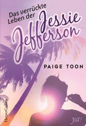 Das verr  ckte Leben der Jessie Jefferson PDF