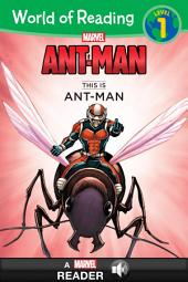 World of Reading: Ant-Man: This Is Ant-Man: A Marvel Read-Along (Level 1)