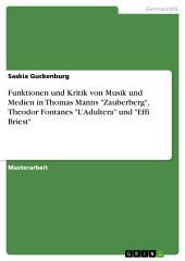 """Funktionen und Kritik von Musik und Medien in Thomas Manns """"Zauberberg"""", Theodor Fontanes """"L'Adultera"""" und """"Effi Briest"""""""