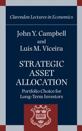 Strategic Asset Allocation: Portfolio Choice for Long-Term Investors
