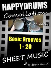 """Happydrums Compilation """"Basic Grooves 1-20: Drum Set Examples with Sheet Music & Online Videos + Bonus"""