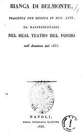 Bianca di Belmonte tragedia per musica in due atti [musica del maestro spagnuolo Tommaso Genoves]