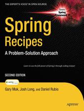 Spring Recipes: A Problem-Solution Approach, Edition 2