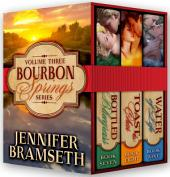 Bourbon Springs Box Set: Volume III, Books 7-9