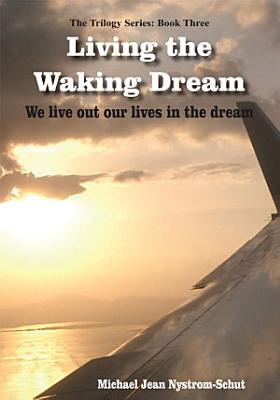 Living the Waking Dream