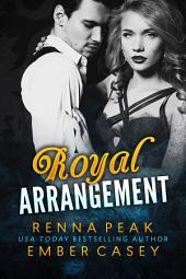 Royal Arrangement: Volume 1