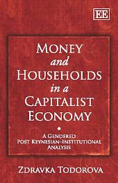 Money and Households in a Capitalist Economy: A Gendered Post Keynesian-Institutional Analysis