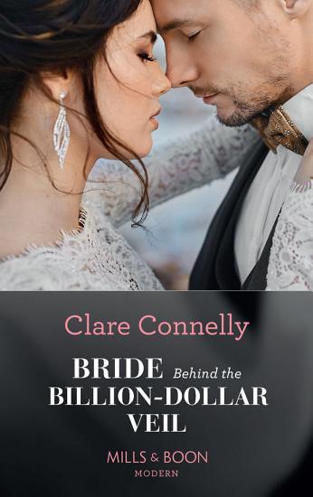 Bride Behind The Billion Dollar Veil  Mills   Boon Modern   Crazy Rich Greek Weddings  Book 2  PDF