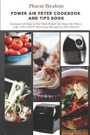 Power Air Fryer Cookbook and Tips Book