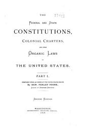 The Federal and State Constitutions, Colonial Charters, and Other Organic Laws of the United States ...
