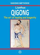 Lianhua Qigong: The art of healing and longevity