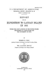 Report of an expedition to Laysan Island in 1911 under the joint auspices of the United States Department of Agriculture and University of Iowa