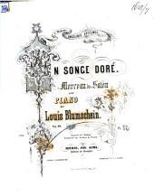 Un songe doré: morceau de salon pour piano ; op. 10