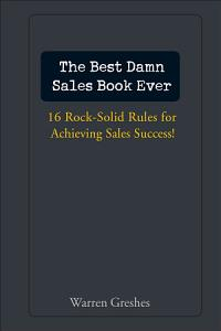 The Best Damn Sales Book Ever Book