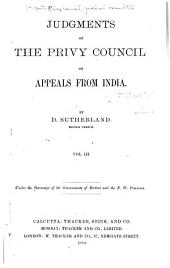 Judgments of the Privy Council on Appeals from India, from 1831-1880: Volume 3