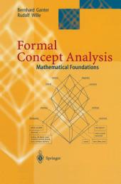 Formal Concept Analysis: Mathematical Foundations