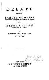 Debate Between Samuel Gompers and Henry J. Allen at Carnegie Hall, New York, May 28, 1920