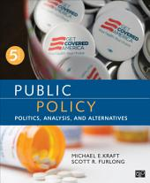 Public Policy: Politics, Analysis, and Alternatives, Edition 5