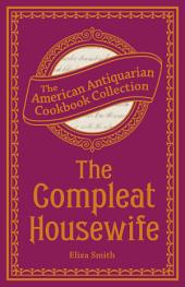 The Compleat Housewife: Or, Accomplish'd Gentlewoman's Companion