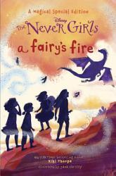 A Fairy S Fire Disney The Never Girls  Book PDF