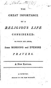 The Great Importance of a Religious Life considered ... The twenty fifth edition, corrected. By William Melmoth, the elder