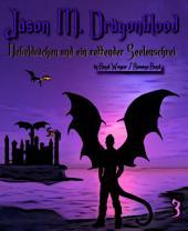 Jason M. Dragonblood - Teil 3: Nebeldrachen und ein rettender Seelenschrei