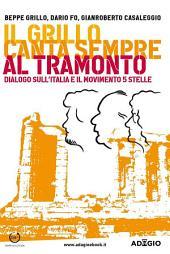 Il Grillo canta sempre al tramonto: Dialogo sull'Italia e il MoVimento 5 Stelle
