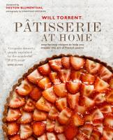 P  tisserie at Home  Step by step recipes to help you master the art of French pastry PDF