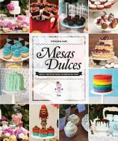 Mesas Dulces: Deco y recetas para celebrar en casa