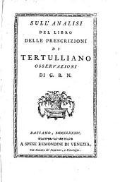 Sull'analisi del libro delle prescrizioni di Tertulliano osservazioni di G.B.N