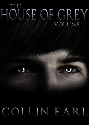 The House of Grey Book- Volume 1
