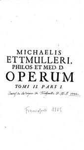 Opera medica theoretico-practica: Volume 2, Issue 1
