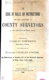 A Code of Rules Or Instructions for the Government of County Surveyors in the Discharge of Their Duties
