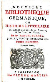 Nouvelle bibliothèque germanique ou histoire littéraire d'Allemagne, de la Suisse et des pays du Nord: Volume 11