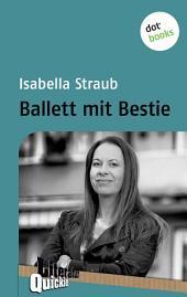Ballett mit Bestie: Literatur-Quickie -, Band 71