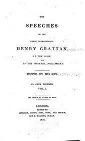 The Speeches of the Right Honourable Henry Grattan: In the Irish, and in the Imperial Parliament, Volume 1