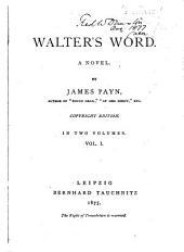 Walter's Word: A Novel, Volumes 1-2