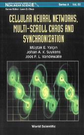 Cellular Neural Networks, Multi-Scroll Chaos and Synchronization