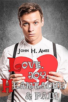 Love  Joy  Heartache and Pain PDF