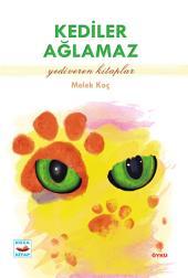 Kediler Ağlamaz: Yediveren Kitaplar - Koza Yayın Dağıtım AŞ.