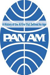Pan Am: A History of the Airline that Defined America