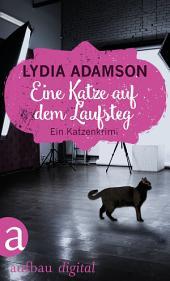 Eine Katze auf dem Laufsteg: Kriminalroman